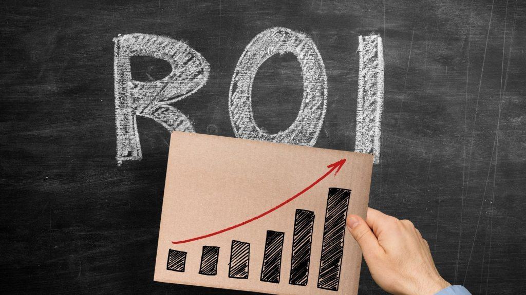 ROI (Return of Investiment)